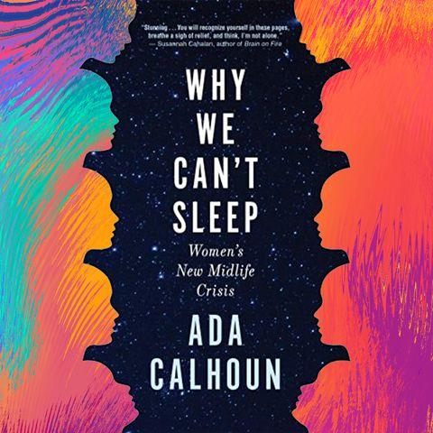 Redefining the Midlife Crisis With Author Ada Calhoun