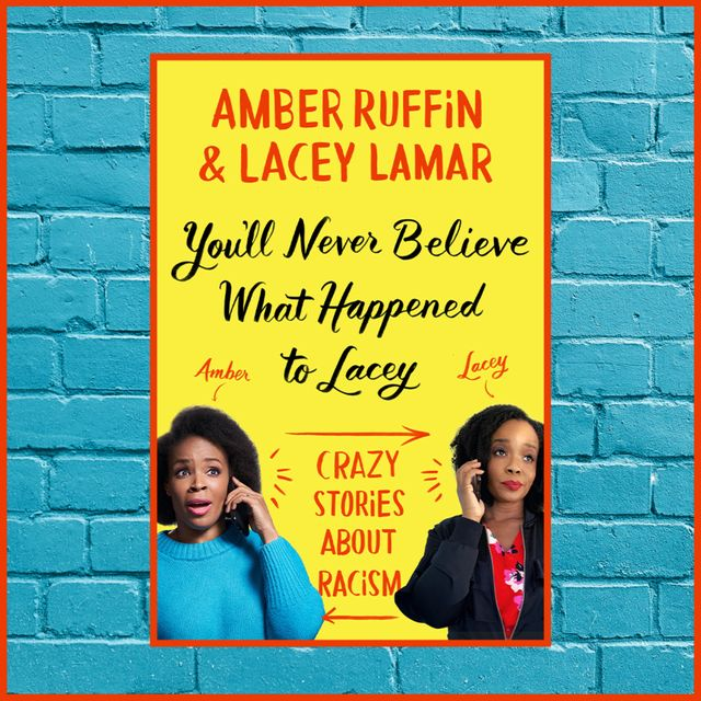 """'you'll never believe what happened to lacey"""" by amber ruffin and lacey lamar"""