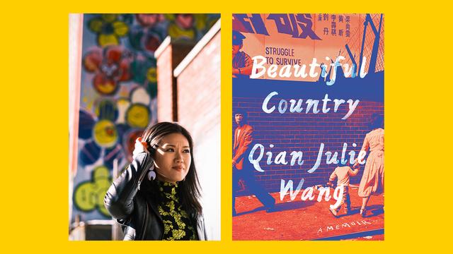 qian julie wang on her extraordinary memoir, beautiful country
