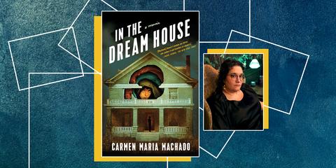"""Carmen Maria Machado """"In the Dream House"""""""