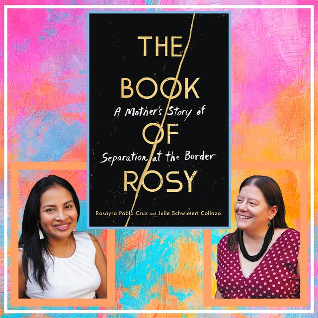 the book of rose a mother's story of separation at the border, by rosayra pablo cruz and julie schwietert collazo