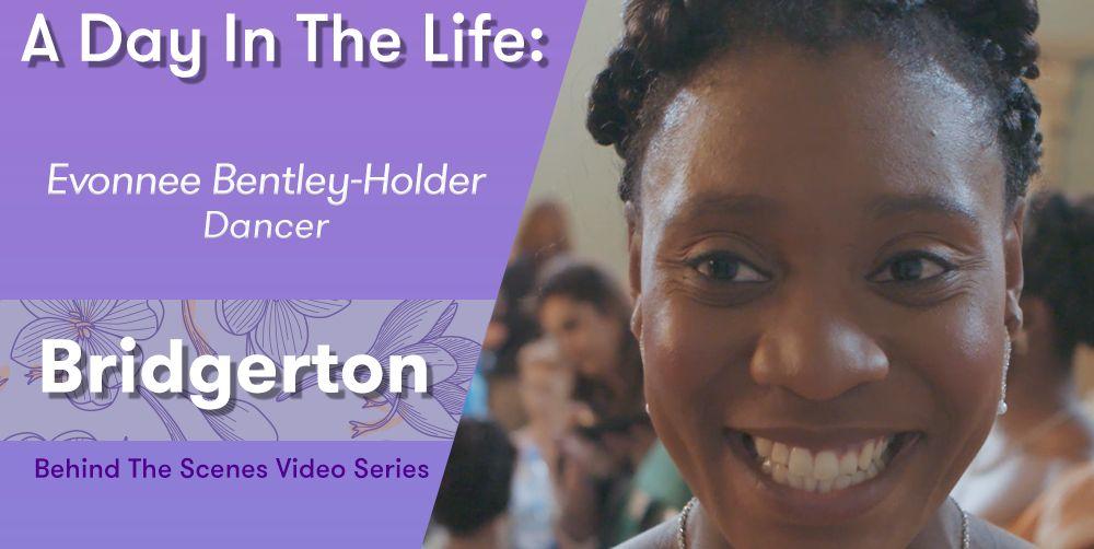 Inside 'Bridgerton': A Day in the Life of Dancer Evonnee Bentley-Holder