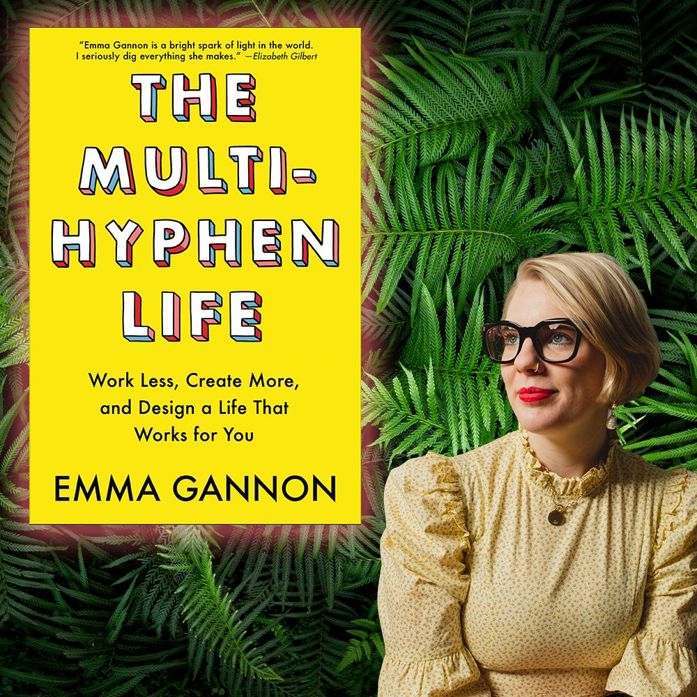Emma Gannon on How to Thrive with Multiple Pursuits