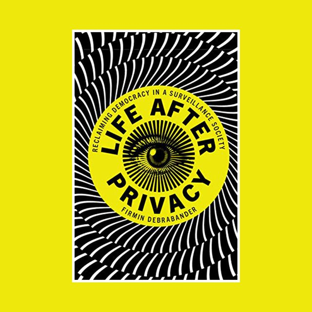 book cover of life after privacy by firmin debrabander