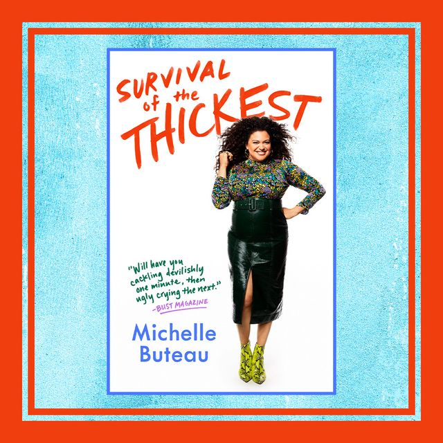 """""""survival of the thickest"""" by michelle buteau"""