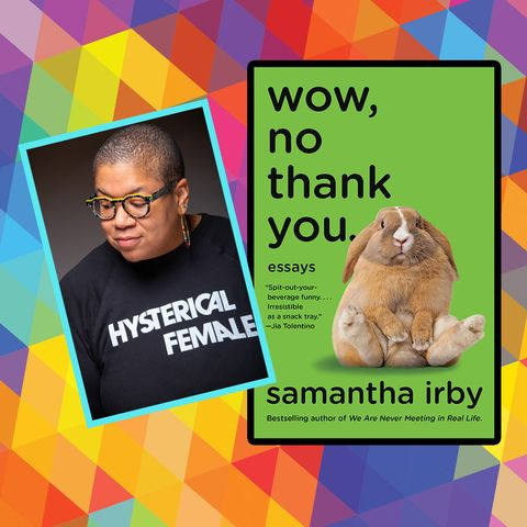 How Author Samantha Irby's Take on Everyday Life Is Actually a Rallying Cry for Progress