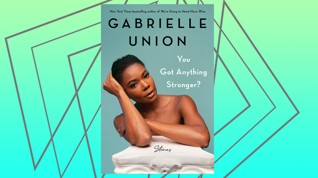 gabrielle union is serving up something stronger