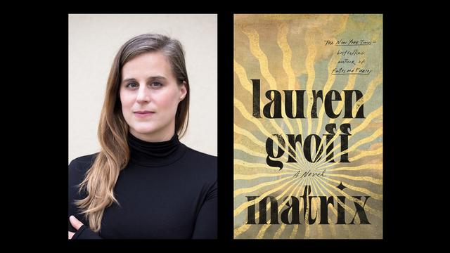 lauren groff reimagines a medieval feminist hero in 'matrix'
