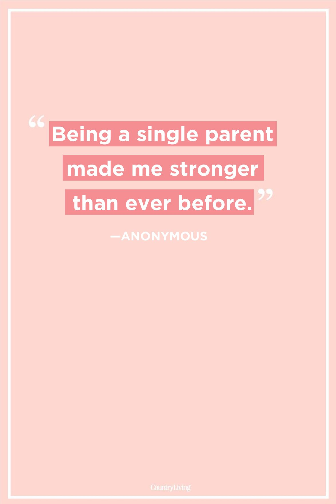 40 Best Single Mom Quotes Being A Single Mother Sayings