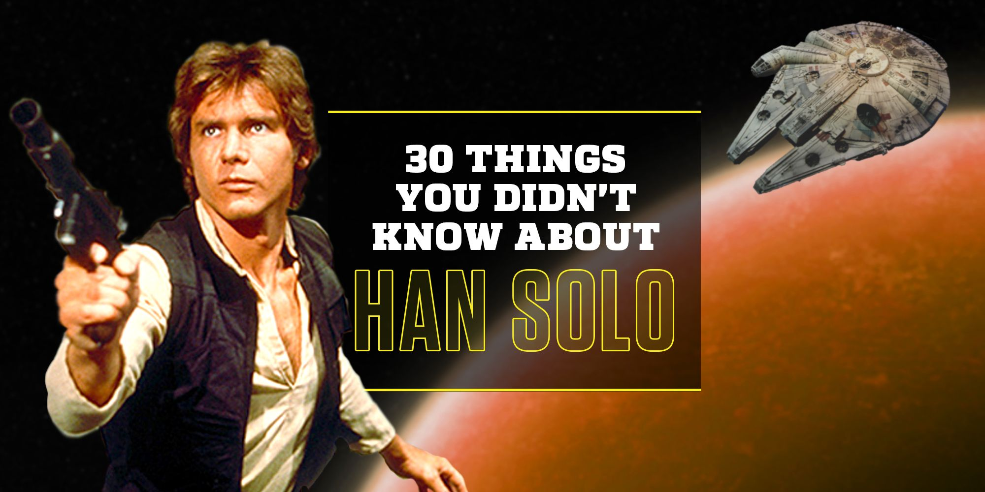Han Solo Fun Facts - Who Is Han Solo