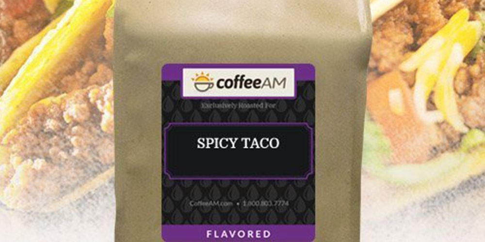 Spicy Taco-Flavored Coffee Is One Surefire Way To Wake Up In The Morning