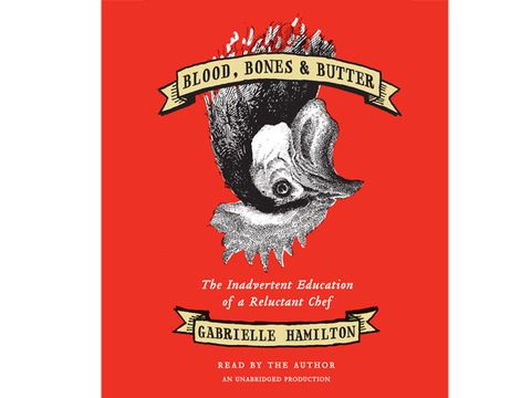 29. Blood, Bones & Butter: The Inadvertent Education of a Reluctant Chef by Gabrielle Hamilton