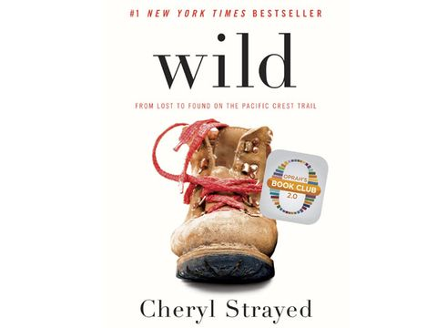 30. Wild: From Lost to Found on the Pacific Crest Trail by Cheryl Strayed