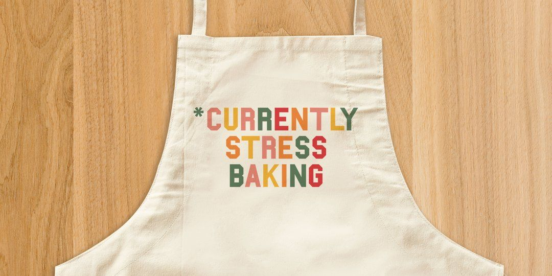 This Apron Is Perfect For All Of That Stress Baking You've Been Doing