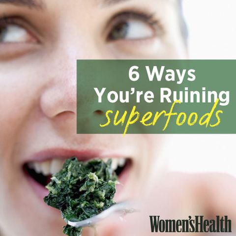 6 Ways You're Ruining Superfoods