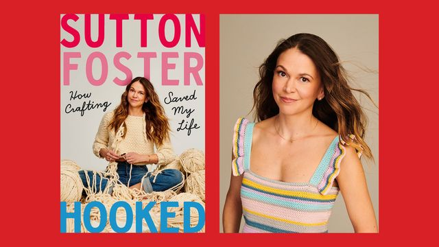 sutton foster's 'hooked' reminds us that hobbies can heal