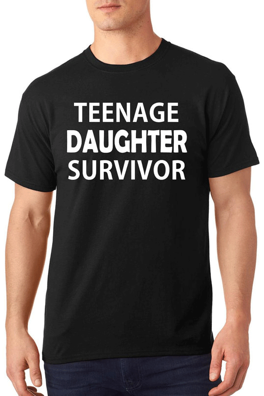 Father's Day Gifts from Daughter -Teenage Daughter Survivor T-shirt