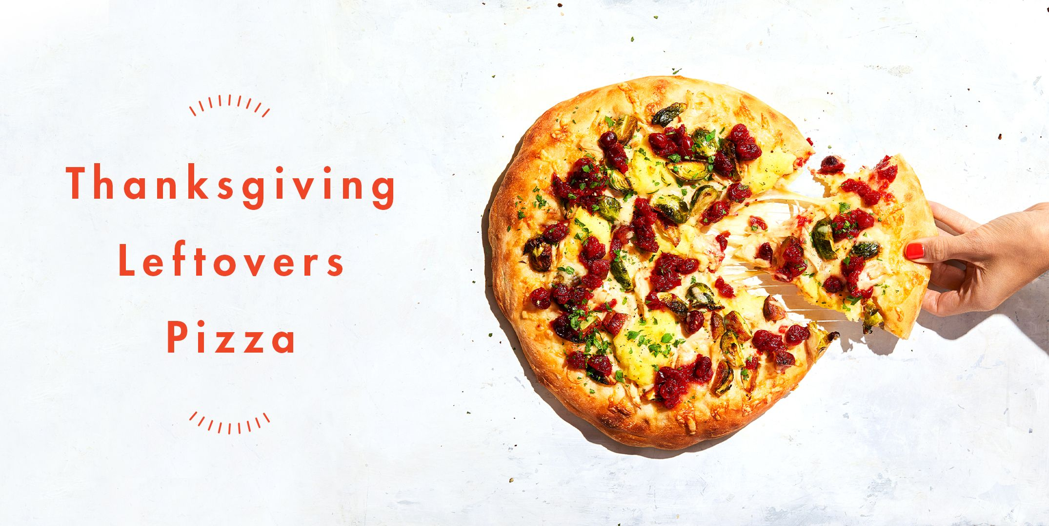 Thanksgiving Leftovers Pizza Will Change Your Life