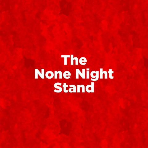 The None Night Stand