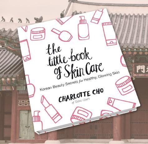 The Little Book of Skin Care di Charlotte Cho