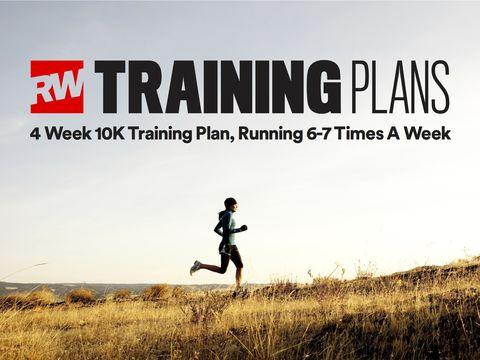 4 week 10K training plan running 6-7 times a week