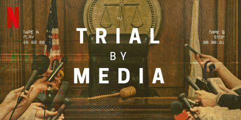 trial by media   netflix