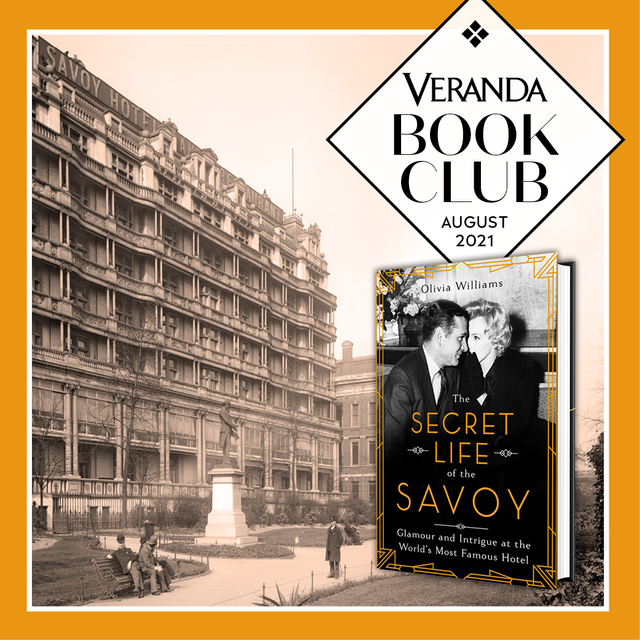 the secret life of the savoy glamour and intrigue at the world's most famous hotel