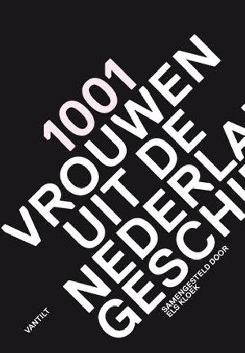 1001 vrouwen uit de Nederlandse geschiedenis
