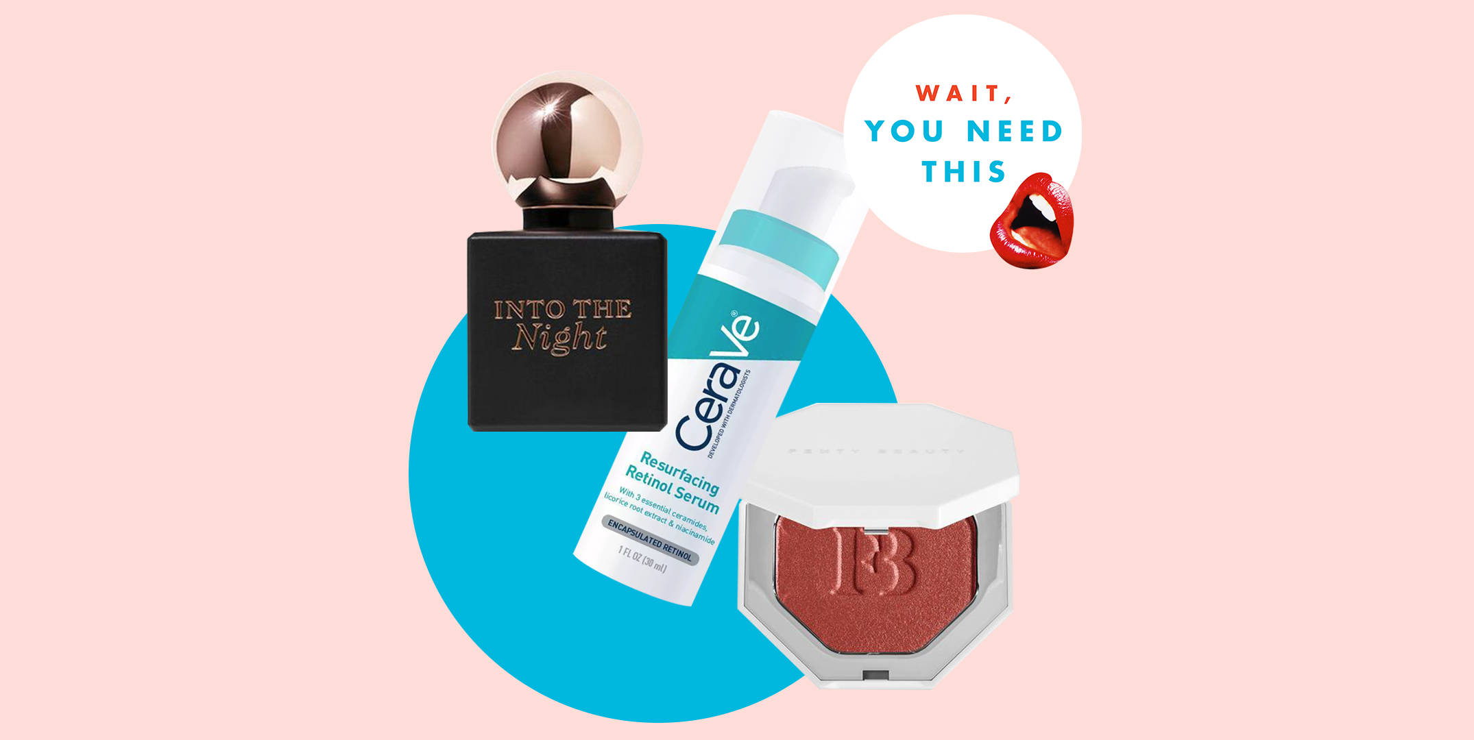 Wait, You Need This: The 5 Coolest (and Newest) Beauty Products RN