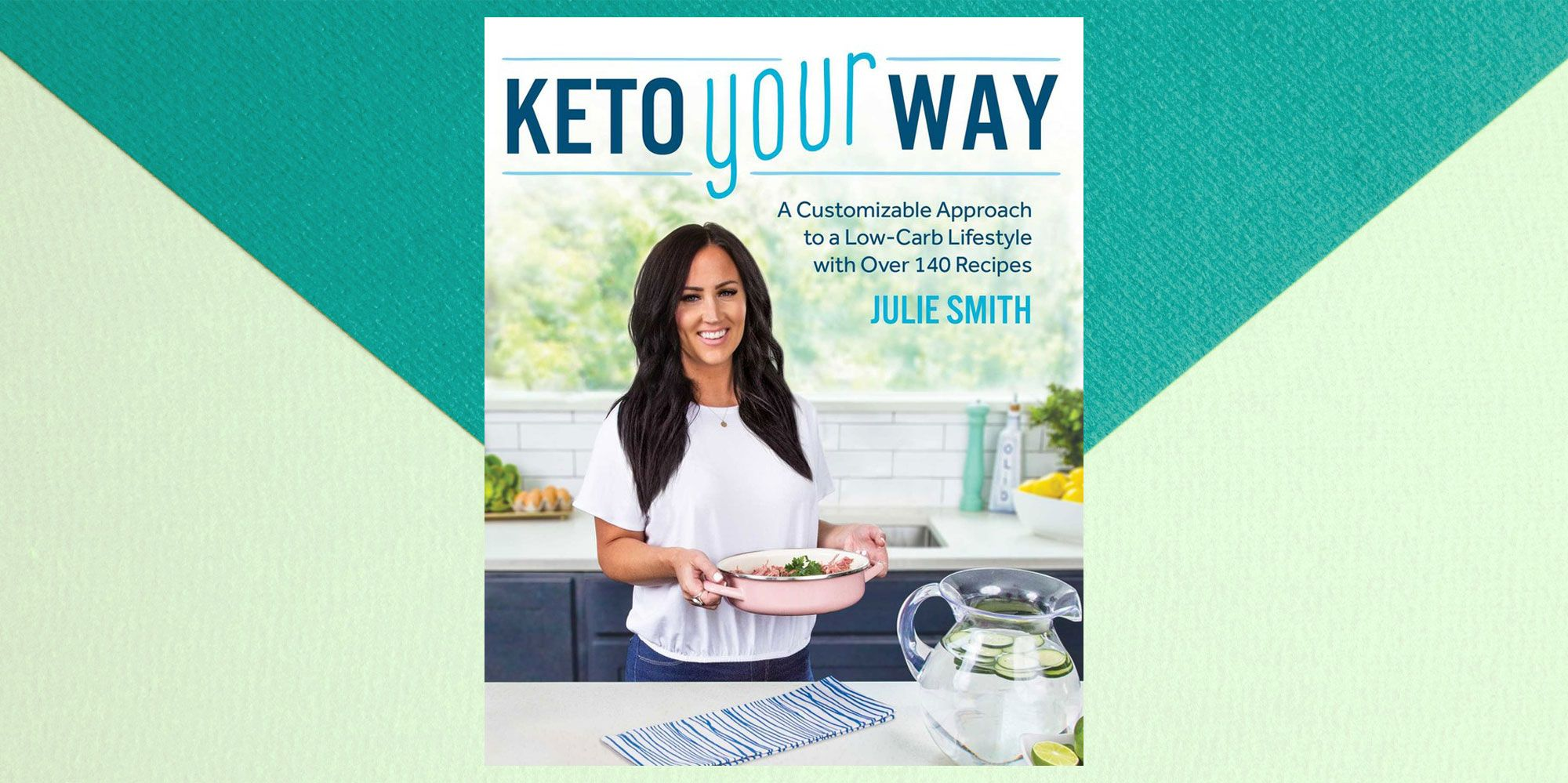Julie Smith's 'Keto Your Way' Cookbook Will Help You Master The Diet Even On A Budget