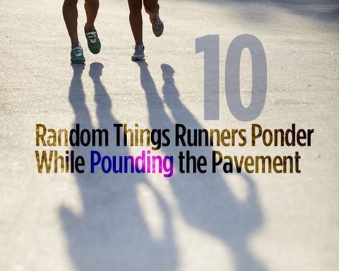 10 Random Things Runners Ponder While Pounding the Pavement
