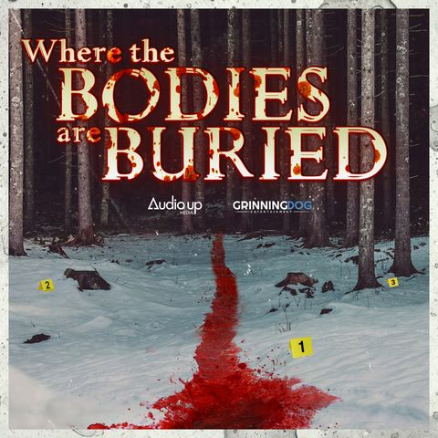where the bodies are buried podcast