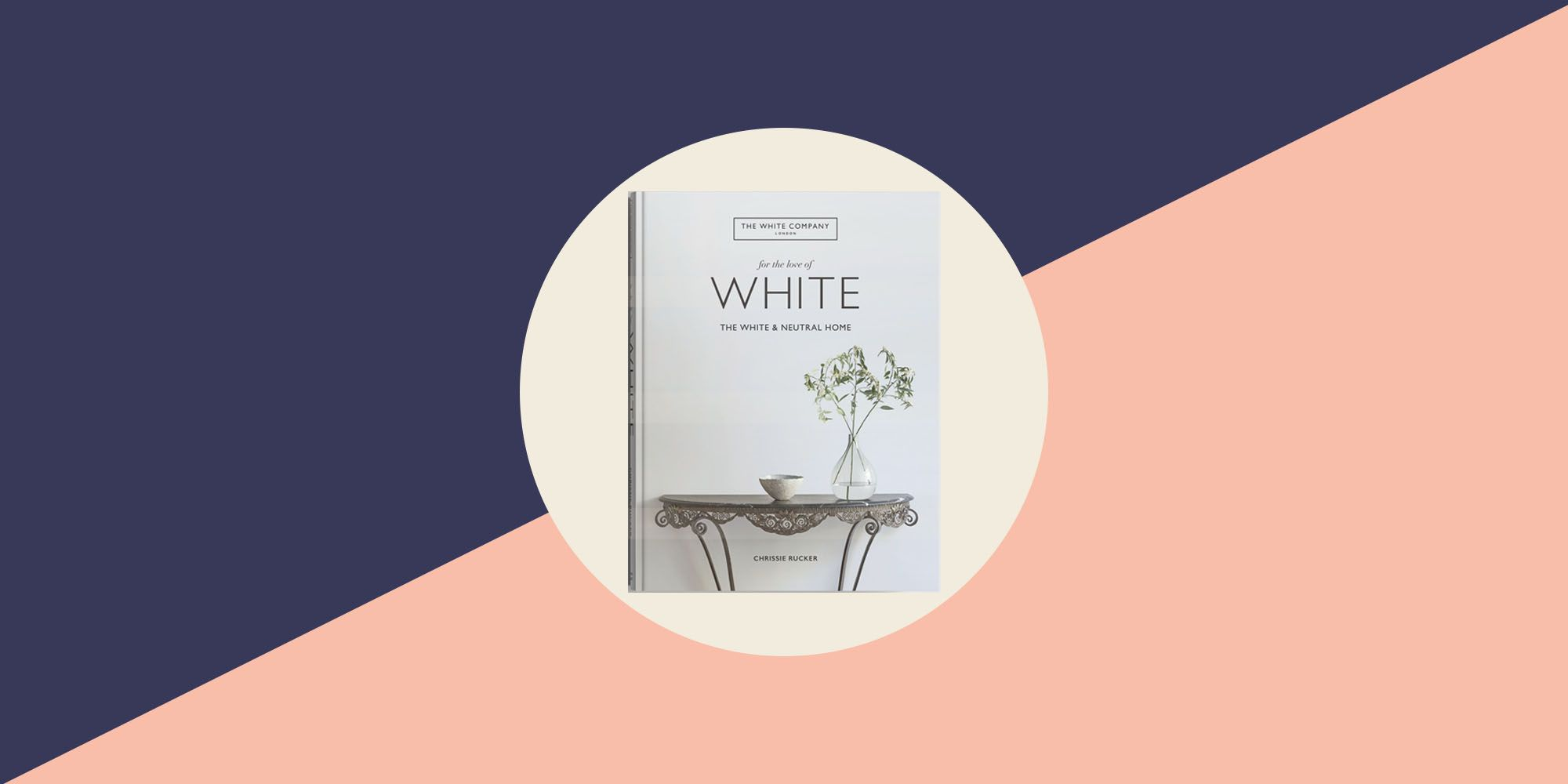The White Company Releases First Home Decorating Book, For