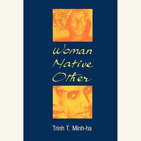 woman native other, trinh t minhha