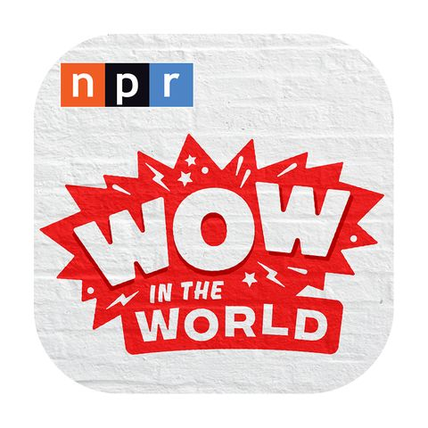 wow in the world podcast npr kids