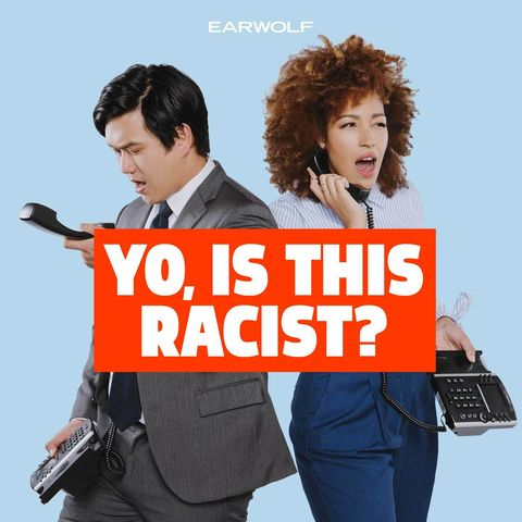 yo is this racist podcast    podcasts about race