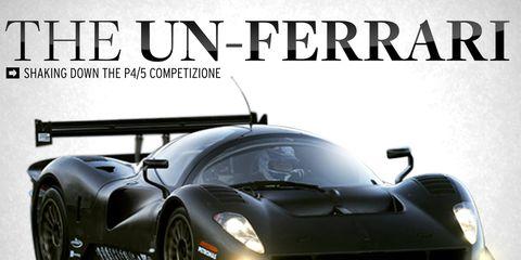 The Un Ferrari Shaking Down The P4 5 Competizione