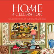 home a celebration notable voices reflect on the meaning of home by charlotte moss