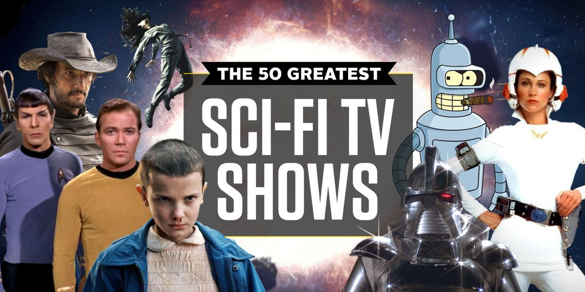 50 Best Sci Fi Shows Science Fiction Tv Shows