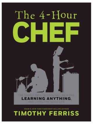 <em>The 4-Hour Chef</em> by Timothy Ferriss