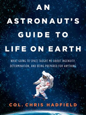 10 Things You Might Not Know About Astronaut Chris Hadfield