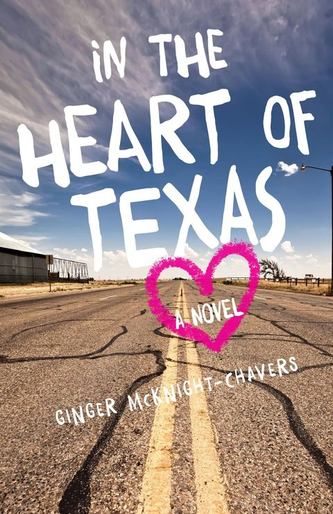 In the Heart of Texas by Ginger McKnight-Chavers