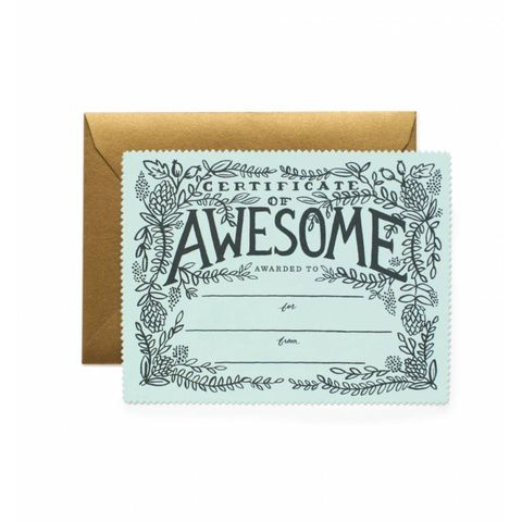 "<p>From the big things, like dropping everything to help you in a pinch, to the little things, like bringing you surprise Starbucks, there are plenty of reasons that make someone awesome. ($4.50; <a href=""https://riflepaperco.com/shop/greeting-cards/certificate-of-awesome-everyday-greeting-card/"" target=""_blank"" data-tracking-id=""recirc-text-link"">riflepaperco.com</a>)</p>"