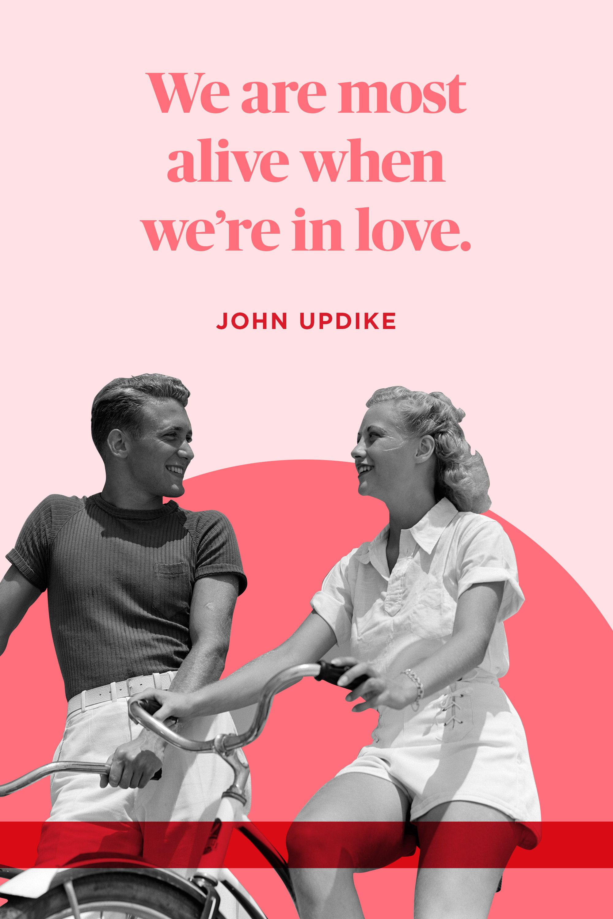 "<p>""We are most alive when we're in love."" </p>"