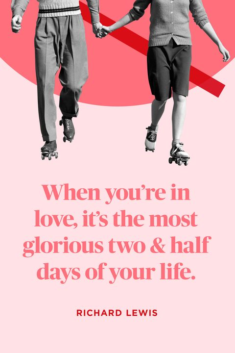 """<p>""""When you're in love, it's the most glorious two and half days of your life.""""</p>"""