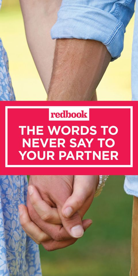 20 Words You Should Never Say To Your Partner - Things You Should