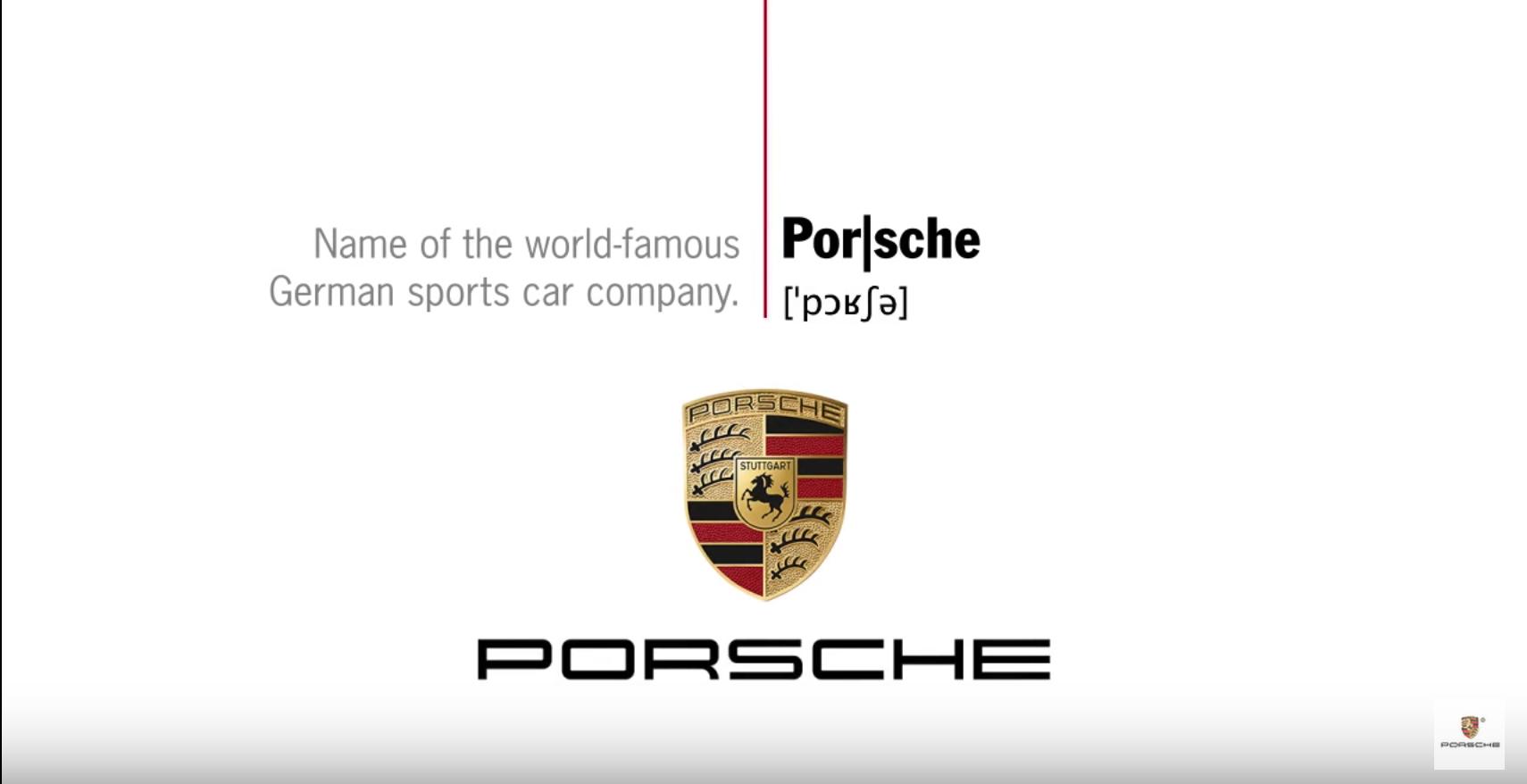 porsche actually made a video on how to pronounce its name