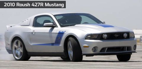 2010 roush 427r mustang jack roush says he will use one of his new 427r mustangs to travel around the country looking after his nascar teams now that could be nothing more than a publicscrutiny Choice Image