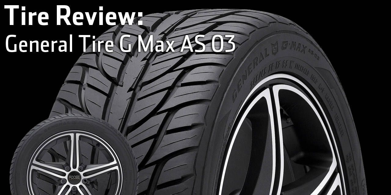 All Season Tires All Weather Tire Review Of General Tire G Max As 03