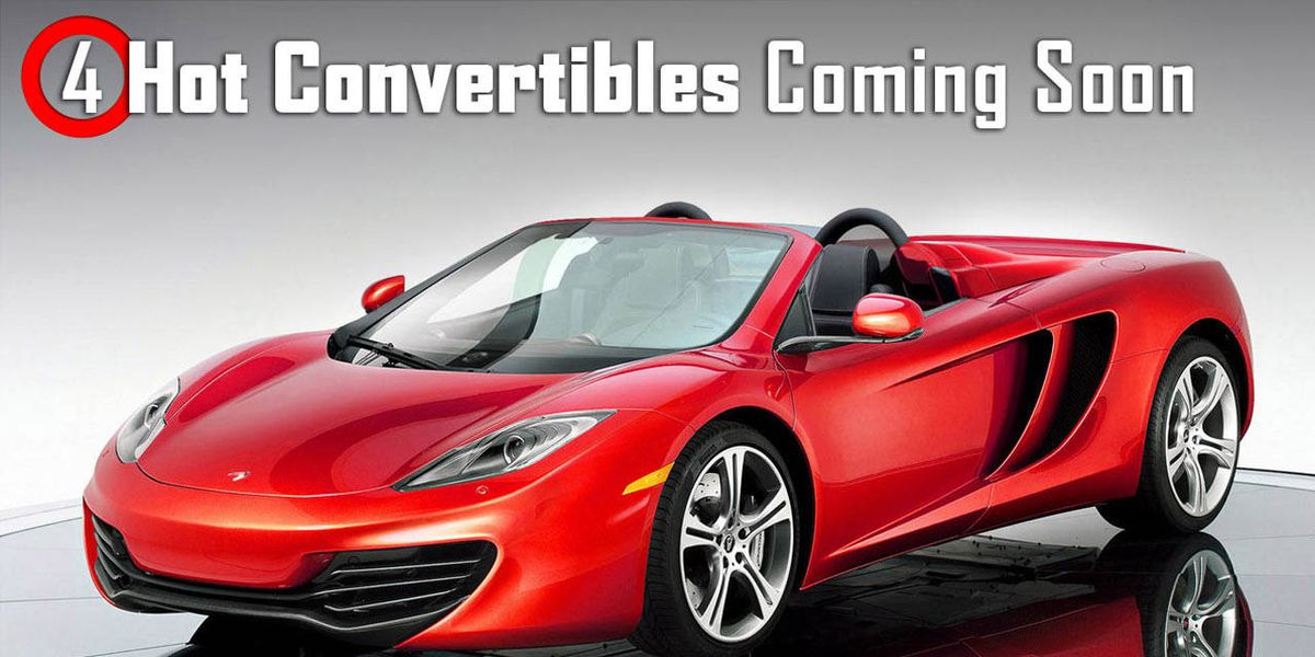 4 Hot Convertibles Coming Soon Best New Future Sports